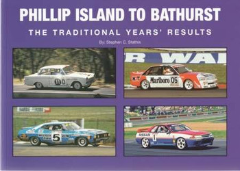 Phillip Island to Bathurst: The Traditional Years' Results by Stephen Stathis