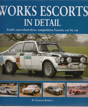 Works Escorts In Detail: Ford's Rear-Wheel-Drive Competition Escorts, Car by Car