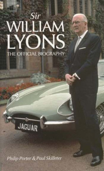 Sir William Lyons The Official Biography