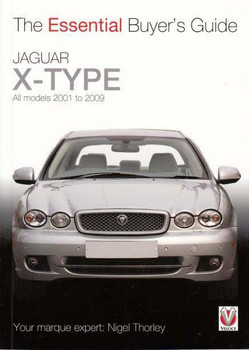 Jaguar X-Type All models 2001 - 2009: The Essential Buyer's Guide