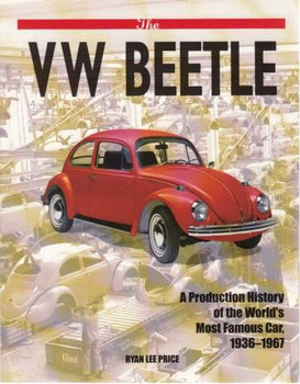 The VW Beetle: A Production History of the World's Most Famous Car 1936-1967