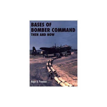 Bases of Bomber Command: Then and Now