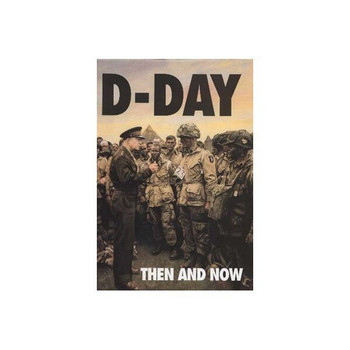 D-Day: Then and Now  Volume 2
