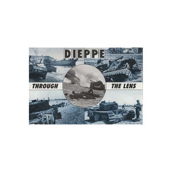 Dieppe Through The Lens