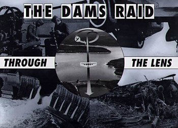 The Dams Raid Through The Lens Helmuth Euler