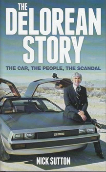 The DoLorean  Story: The Car, The People, The Scandal