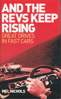 And The Revs Keep Rising: Great Drivers in Fast Cars