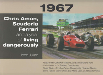 1967 Chris Amon, Scuderia Ferrari and a Year of Living Dangerously