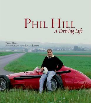 Phil Hill A Driving Life