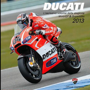 2013 Ducati Review MotoGP and Superbike Official Yearbook
