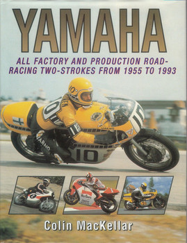 Yamaha All Factory and Production Road-Racing Two-Strokes from 1955 to 1993