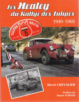 Les Healey du Rallye des Tulipes 1949 - 1968 (English & French Text)
