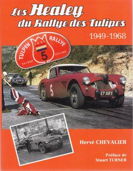 Les Healey du Rallye des Tulipes 1949 - 1968 (English & French Text)