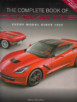 The Complete Book of Corvette Every Model Since 1953