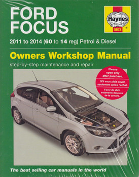 Ford Focus Petrol 1.0, 1.6  & Diesel 1.6 litre 2011 - 2014 Workshop Manual