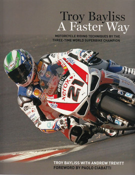Troy Bayliss A Faster Way