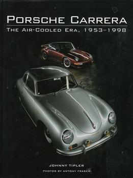Porsche Carrera The Air-Cooled Era 1953 - 1998