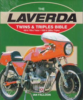 The Laverda 650 & 750cc Twins and 1000 & 1200 Triples Bible