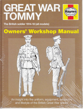 Great War Tommy The British Soldier 1914 - 1918 Owners' Workshop Manual