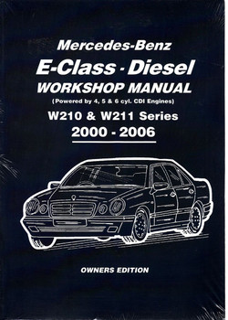 Mercedes-Benz E-Class W210 & W211 Series Diesel 2000 - 2006 Repair Manual