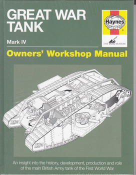 Great War Tank Mark IV Owners' Workshop Manual