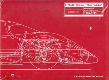 Porsche 917 Archive and Works Catalogue 1968 - 1975