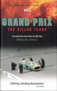 Grand Prix The Killer Years: Extended Interviews from the BBC Film