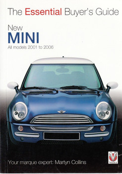 New Mini All models 2001 to 2006: The Essential Buyer's Guide