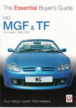 MG MGF & TF All models 1995 - 2005: The Essential Buyer's Guide