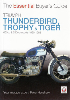 Triumph Thunderbird Trophy & Tiger 650cc & 750cc models 1950 - 1983: The Essential Buyer's Guide