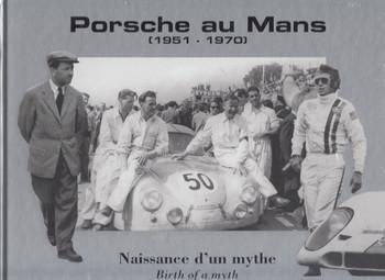 Porsche au Mans 1951 - 1970: Birth of a Myth