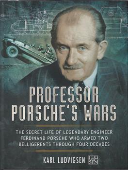 Professor Porsche's Wars (Karl Ludvigsen)