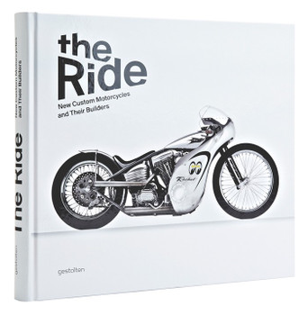 The Ride Style - New Custom Motorcycles and Their Builders