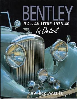 Bentley 3 1/2 & 4 1/4 Litre 1933 - 1940 In Detail