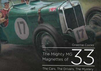 The Mighty MG Magnettes of 33: The Cars, The Drivers, The Mystery - front