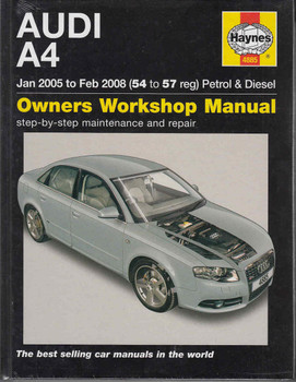 Audi A4 Jan 2005 to Feb 2008 Petrol & Diesel Owners Workshop Manual - front