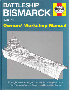 Battleship Bismarck 1936 - 41 Owners' Workshop Manual - front