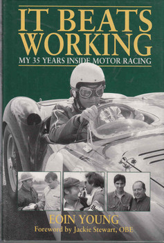 It Beats Working: My 35 Years Inside Motor Racing - Signed by Author - front