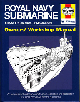 Royal Navy Submarine 1945 to 1973 ( A-Class - HMS Alliance ) Owners' Workshop Manual - front