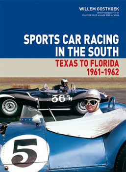 Sports Car Racing In The South : Texas To Florida 1961-1962