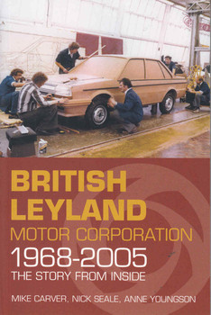 British Leyland Motoring Corporation 1968 - 2005 The Story From Inside - front