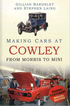 Making Cars At Cowley: From Morris To Mini Morris Centenary Special Edition - front
