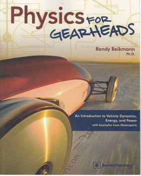 Physics For Gearheads: An Introduction to Vehicle Dynamics, Energy and Power with Examples from Motorsports - front
