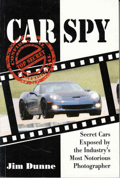 Car Spy: Secret Cars Exposed by the Industry's Most Notorious Photographer - front