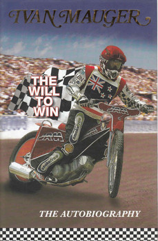 Ivan Mauger: The Will To Win, The Autobiography - SIGNED By Author - front