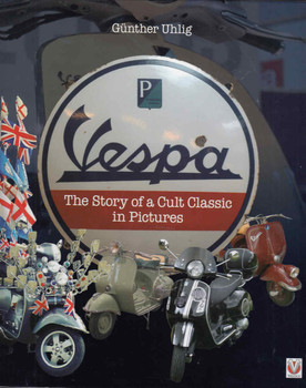 Vespa: The Story of a Cult Classic in Pictures - front
