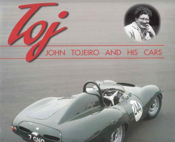Toj: John Tojeiro And His Cars - SIGNED By Author Graham Gauld - front