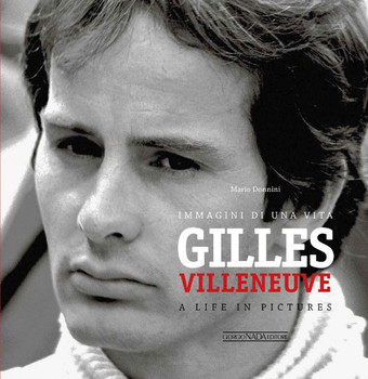Gille Villeneuve: A life In Pictures English/Italian Text