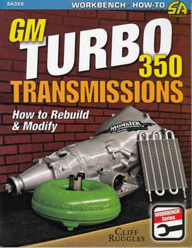 GM Turbo 350 Transmissions: How to Rebuild & Modify (9781613251898)