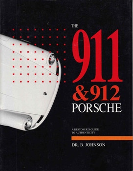 The 911 & 912 Porsche: A Restorer's Guide To Authenticity - front